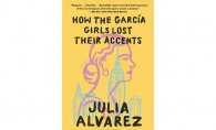 How the Garciia Girls Lost Their Accents by Julia Alvarez