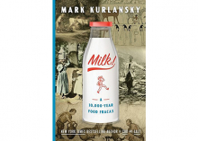 Mark Kurlansky Milk: A 10,000 Year Food Fracas