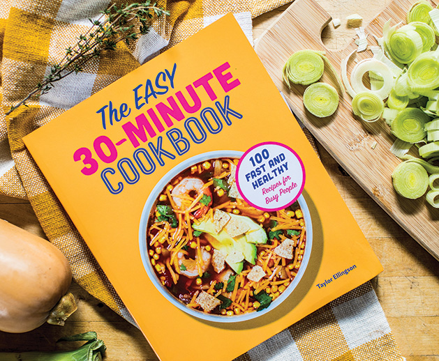 The Easy 30-Minute Cookbook by Taylor Ellingson